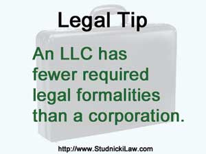 An LLC has fewer legal formalities than a corporation