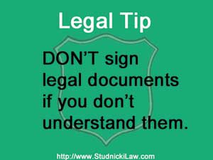 Don't sign legal documents if you don't understand them